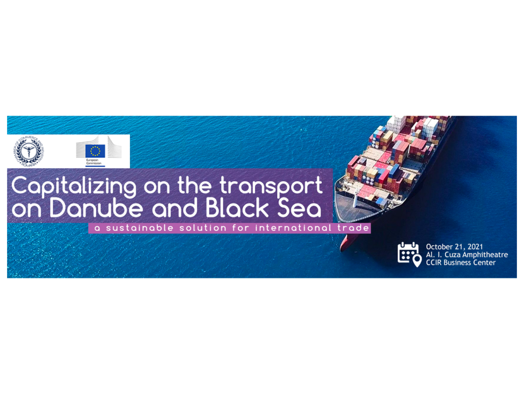 Hybrid conference on Capitalizing on the transport on Danube and Black Sea – a sustainable solution for international trade October 21, 2021